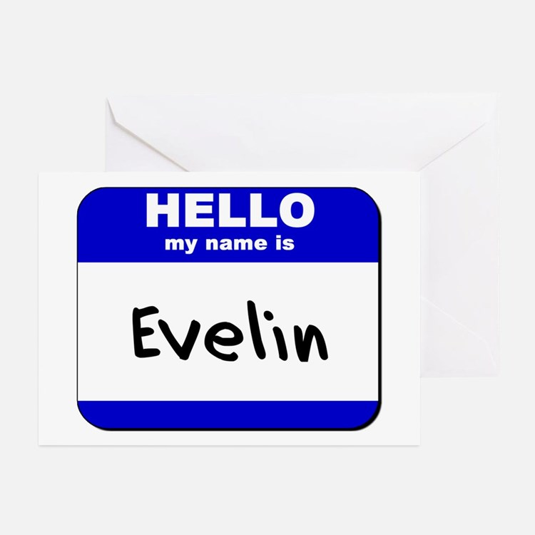 hello my name is evelin  Greeting Cards (Package o