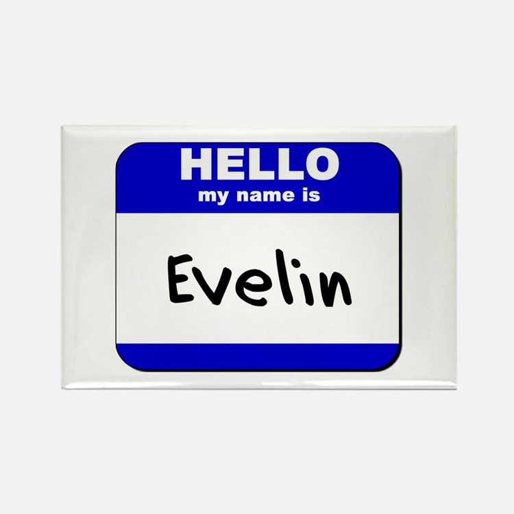 hello my name is evelin Rectangle Magnet