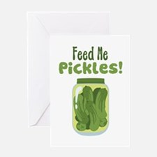 Feed Me Pickles! Greeting Cards