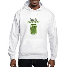 Feed Me Pickles! Hoodie