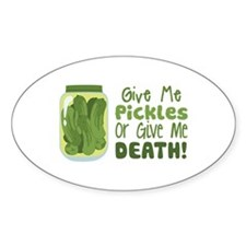 Give Me Pickles Or Give Me DEATH! Decal