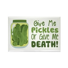 Give Me Pickles Or Give Me DEATH! Magnets