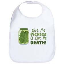Give Me Pickles Or Give Me DEATH! Bib