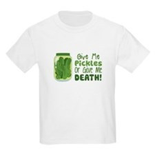 Give Me Pickles Or Give Me DEATH! T-Shirt
