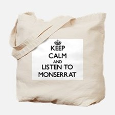 Keep Calm and listen to Monserrat Tote Bag
