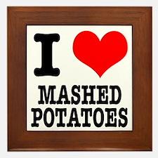 I Heart (Love) Mashed Potatoes Framed Tile