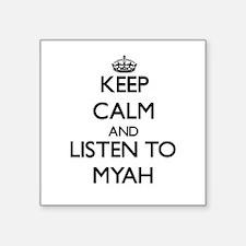 Keep Calm and listen to Myah Sticker