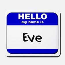 hello my name is eve  Mousepad