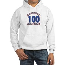 Will act 100 when i feel it Hoodie