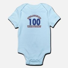Will act 100 when i feel it Infant Bodysuit