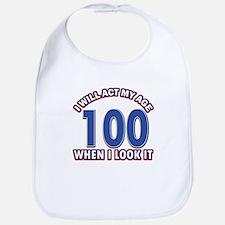 Will act 100 when i feel it Bib
