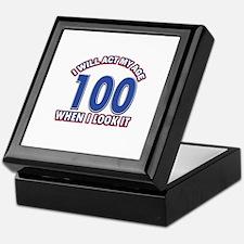 Will act 100 when i feel it Keepsake Box