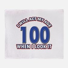 Will act 100 when i feel it Throw Blanket