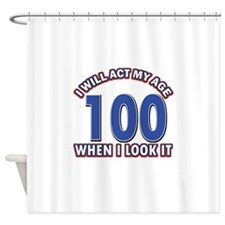 Will act 100 when i feel it Shower Curtain