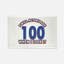 Will act 100 when i feel it Rectangle Magnet