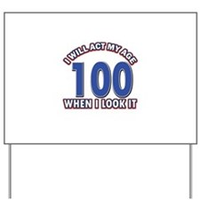 Will act 100 when i feel it Yard Sign