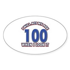 Will act 100 when i feel it Decal