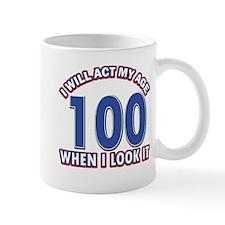 Will act 100 when i feel it Mug