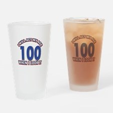 Will act 100 when i feel it Drinking Glass