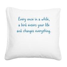 Every Once In A While Square Canvas Pillow