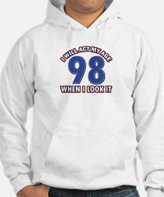 Will act 98 when i feel it Hoodie