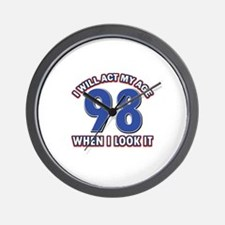 Will act 98 when i feel it Wall Clock