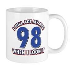 Will act 98 when i feel it Mug
