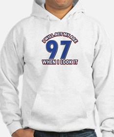 Will act 97 when i feel it Hoodie