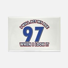 Will act 97 when i feel it Rectangle Magnet