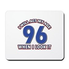Will act 96 when i feel it Mousepad