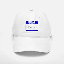 hello my name is evan Baseball Baseball Cap