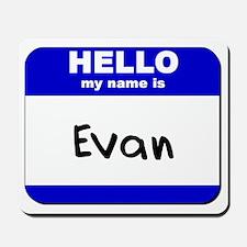 hello my name is evan  Mousepad