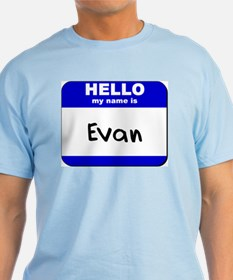 hello my name is evan T-Shirt