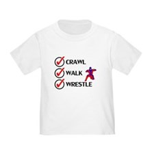 Crawl Walk Wrestle T-Shirt