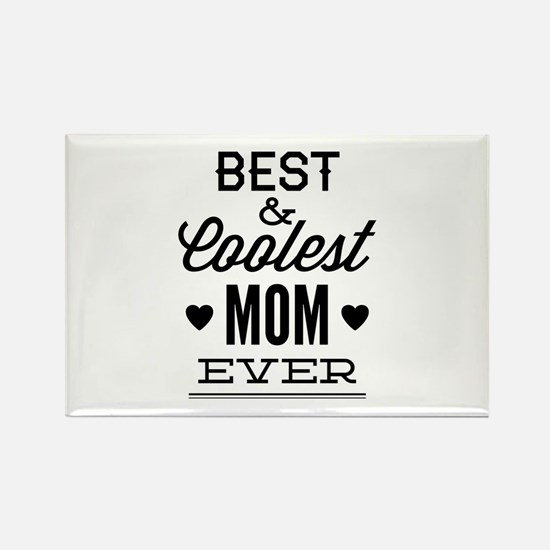 Best & Coolest Mom Ever Rectangle Magnet