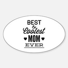 Best & Coolest Mom Ever Sticker (Oval)