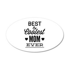 Best & Coolest Mom Ever 22x14 Oval Wall Peel