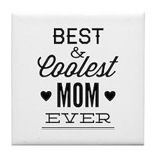 Best & Coolest Mom Ever Tile Coaster