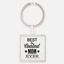 Best & Coolest Mom Ever Square Keychain