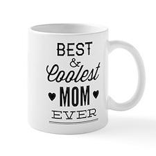 Best & Coolest Mom Ever Mug