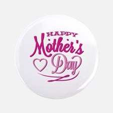"Happy Mother's Day 3.5"" Button"