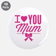 "I Love You Mum 3.5"" Button (10 pack)"
