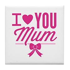 I Love You Mum Tile Coaster