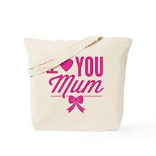 I Love You Mum Tote Bag