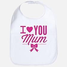 I Love You Mum Bib