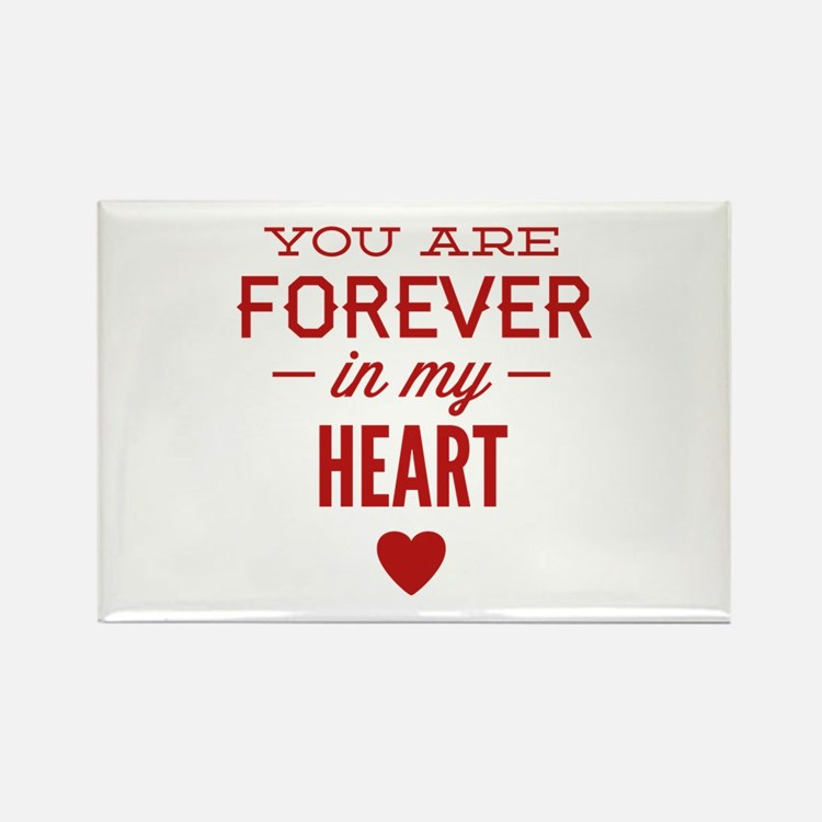 You Are Forever In My Heart Rectangle Magnet
