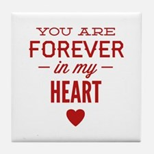 You Are Forever In My Heart Tile Coaster