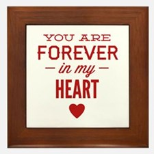 You Are Forever In My Heart Framed Tile