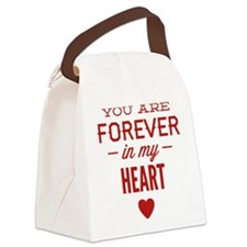 You Are Forever In My Heart Canvas Lunch Bag