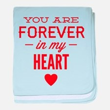 You Are Forever In My Heart baby blanket